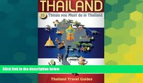 Ebook Best Deals  Thailand: 25 Things You Must do in Thailand, Thailand Travel Guide (Thailand