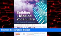 Best book  Building a Medical Vocabulary: with Spanish Translations, 9e (Leonard, Building a