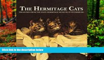 Best Deals Ebook  The Hermitage Cats: Treasures from the State Hermitage Museum, St Petersburg