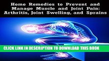 [PDF] Home Remedies to Prevent and Manage Muscle and Joint Pain: Arthritis, Joint Swelling, and