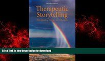 Best book  Therapeutic Storytelling: 101 Healing Stories for Children online