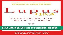 Ebook Lupus Q A Revised and Updated, 3rd edition: Everything You Need to Know Free Read