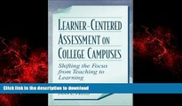 Best book  Learner-Centered Assessment on College Campuses: Shifting the Focus from Teaching to