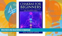 READ BOOK  Chakras for Beginners: How to Balance Chakras, Strengthen Aura, and Radiate Energy