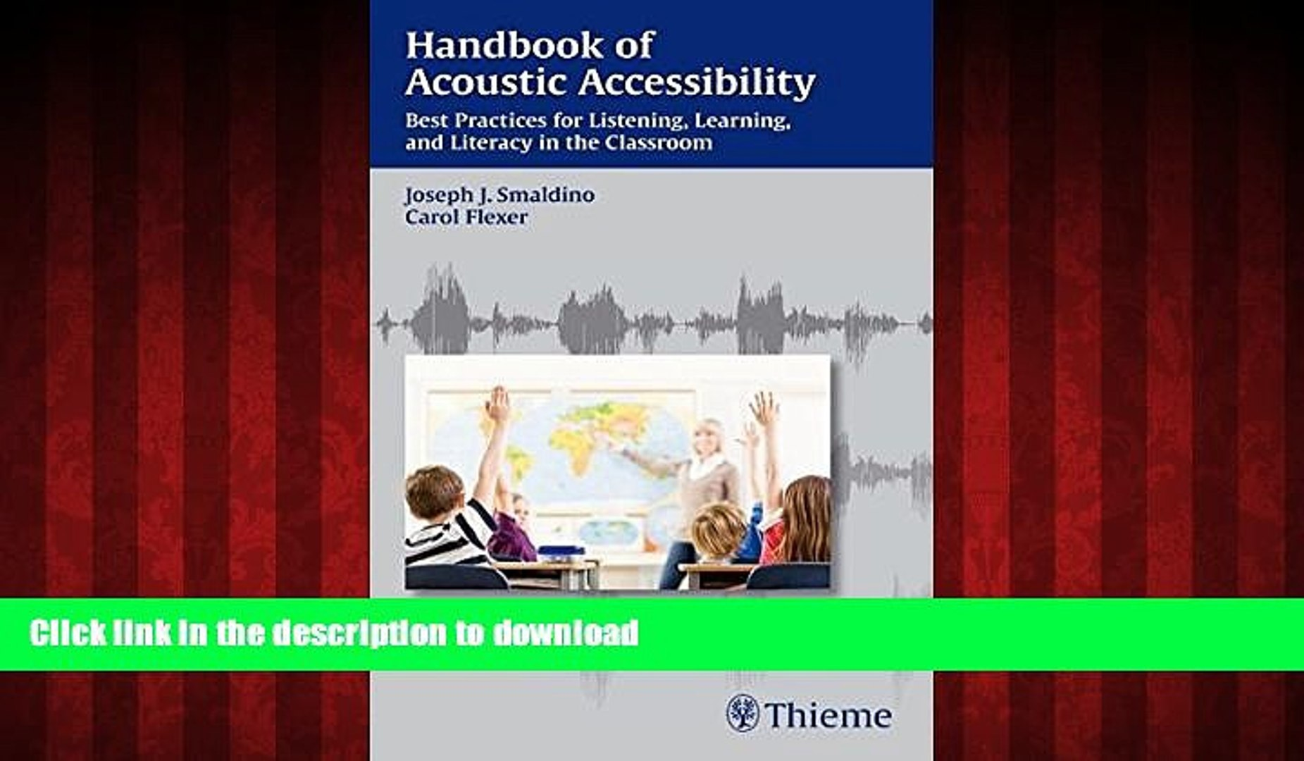 and Literacy in the Classroom Handbook of Acoustic Accessibility Best Practices for Listening Learning
