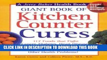 [PDF] Giant Book of Kitchen Counter Cures: 117 Foods That Fight Cancer, Diabetes, Heart Disease,