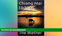 Ebook Best Deals  Chiang Mai to Laos: The Slow Boat to Luang Prabang (Thai Travel Guide Book 5)