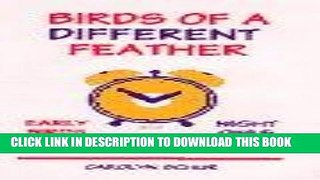 Ebook Birds of a different feather Early birds and night owl