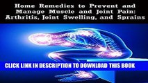 Best Seller Home Remedies to Prevent and Manage Muscle and Joint Pain: Arthritis, Joint Swelling,
