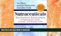 FAVORITE BOOK  Nutraceuticals: The Complete Encyclopedia of Supplements, Herbs, Vitamins and