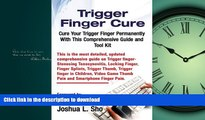 GET PDF  Trigger Finger Cure: A Comprehensive Guide and Toolkit for Trigger Finger, Locking
