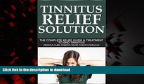 liberty book  Tinnitus Relief Solution: Tinnitus Relief Guide and Treatment to End Tinnitus!