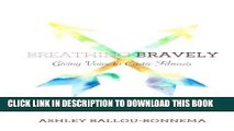Ebook Breathing Bravely: Giving Voice to Cystic Fibrosis Free Read