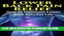 Ebook Lower Back Pain Relief - How to Eliminate Lower Back Pain For Life (Health and Wellness)