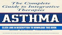Best Seller Asthma: The Complete Guide to Integrative Therapies Free Read