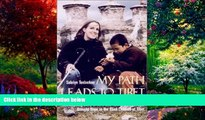 Best Buy PDF  My Path Leads to Tibet: The Inspiring Story of HowOne Young Blind Woman   Brought