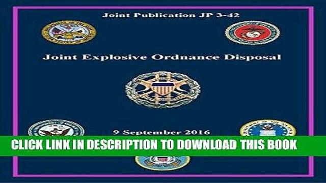 [PDF] Joint Publication JP 3-42 Joint Explosive Ordnance Disposal 9 September 2016 Full Collection