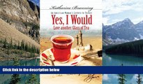 Best Buy Deals  Yes, I Would...: An American Woman s Letters to Turkey  Best Seller Books Best