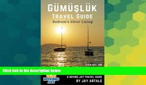 Ebook deals  Gumusluk Travel Guide: Bodrum s Silver Lining: Step Off the Beaten Path with this