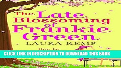 Read Now The Late Blossoming of Frankie Green: A hilarious romantic comedy to cheer you up this