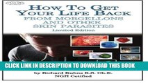 Best Seller How to Get Your Life Back From  Morgellons and Other Skin Parasites Limited Edit Free