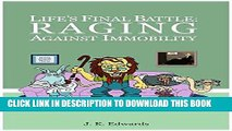[PDF] Life s Final Battle: Raging Against Immobility Popular Collection