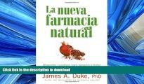 GET PDF  La nueva farmacia natural: Alimentos curativos para prevenir y tratar más de 75 males