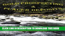 [PDF] Gold Prospecting   Placer Deposits: Finding Gold Made Simpler Full Collection