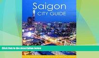 Deals in Books  Saigon City Guide: A Comprehensive Guide to Ho Chi Minh City, Vietnam  Premium