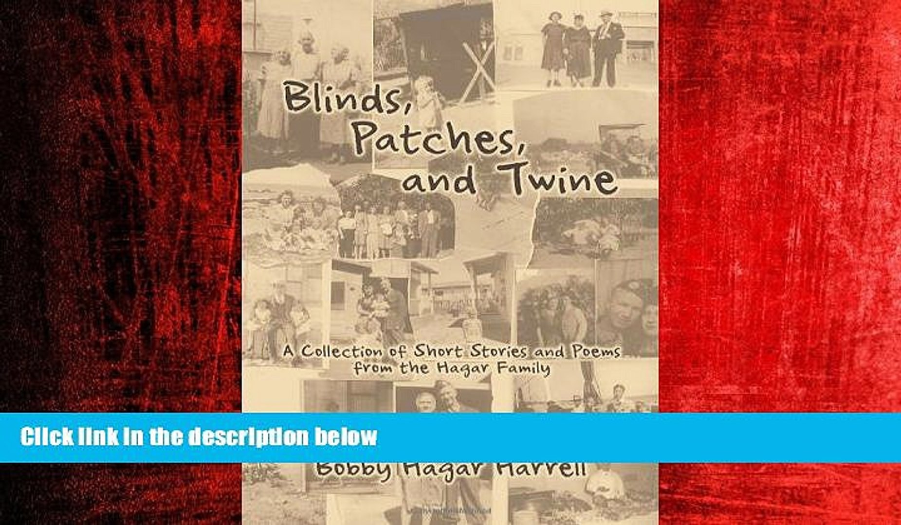 FREE PDF  Blinds, Patches and Twine: A Collection of Short Stories and Poems from the Hagar Family