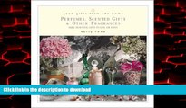 Best books  Good Gifts from the Home: Perfumes, Scented Gifts, and Other Fragrances--Make