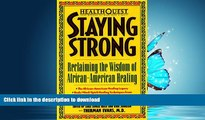 FAVORITE BOOK  HealthQuest Staying Strong  Staying Strong  Reclaiming The Wisdom Of