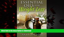 Buy book  Essential Oils For Weight Loss: 60 Recipes And Guidelines For A Healthy Weight Loss