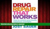 Buy book  Drug Repair That Works: How to Reclaim Your Health, Happiness and Highs online to buy