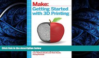 Download Getting Started with 3D Printing: A Hands-on Guide to the Hardware, Software, and
