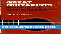 [PDF] FREE Great Guitarists/the Most Influential Players in Jazz, Country, Blues and Rock [Read]