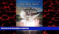 liberty books  The Holy Spirit and the Spirit of Reiki: One Source, One Spirit online for ipad