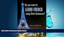 Download Learn French: Do you want to learn french using short Sentences? (French language, French