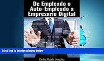 Read De Empleado o Auto-empleado a   Empresario de la Era Digital (Spanish Edition) FreeOnline Ebook