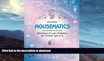READ BOOK  MouseMatics: Learning Math the Fun Way. Workbook of Logic Problems for children ages