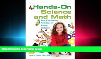 Read Hands-On Science and Math: Fun, Fascinating Activities for Young Children FreeBest Ebook