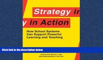 Read Strategy in Action: How School Systems Can Support Powerful Learning and Teaching FullBest