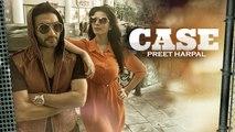 Case HD Video Song Preet Harpal 2016 Deep Jandu Latest Punjabi Songs