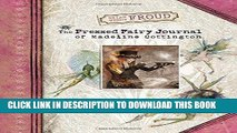 [DOWNLOAD] PDF Brian and Wendy Froud s The Pressed Fairy Journal of Madeline Cottington