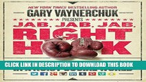[PDF] Jab, Jab, Jab, Right Hook: How to Tell Your Story in a Noisy Social World Popular Online