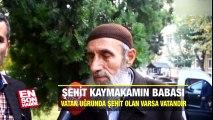 Derik Kaymakamı Muhammet Fatih SAfıtürkün babası konuştu