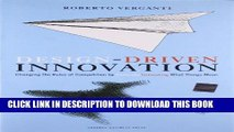 Ebook Design Driven Innovation: Changing the Rules of Competition by Radically Innovating What