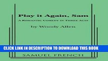 [DOWNLOAD] PDF Play It Again, Sam: A Romantic Comedy in Three Acts Collection BEST SELLER