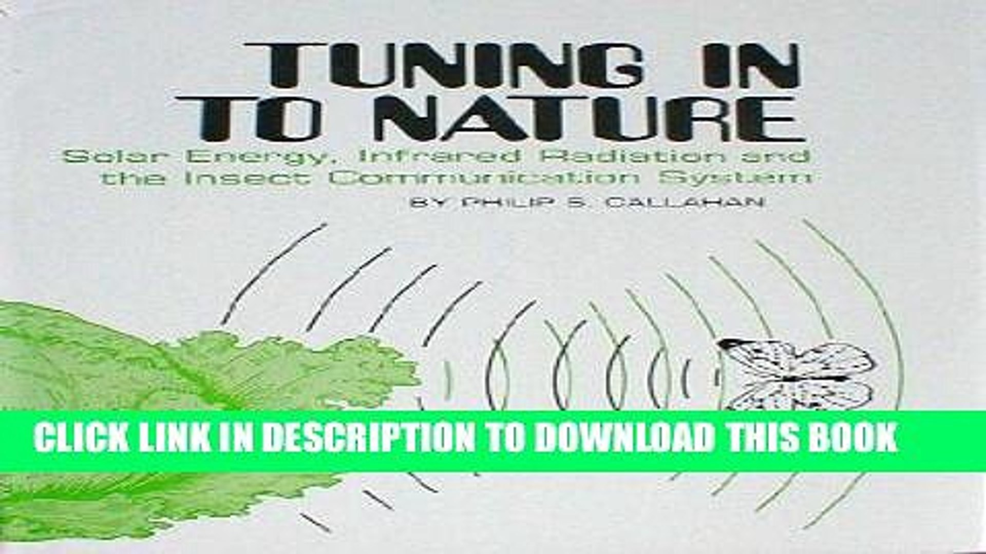 Tuning in to Nature Infrared Radiation And the Insect Communication System
