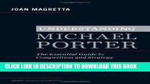 Best Seller Understanding Michael Porter: The Essential Guide to Competition and Strategy Free